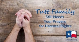 Tutt Family Still Needs Your Prayers for Parental Rights