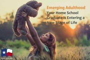 Emerging Adulthood: Your Home School Graduate is Entering a New Stage of Life