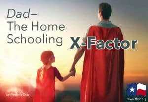 Dad—The Home Schooling X-Factor