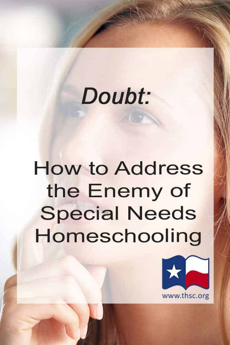Doubt: How to Address the Enemy of Special Needs Homeschooling