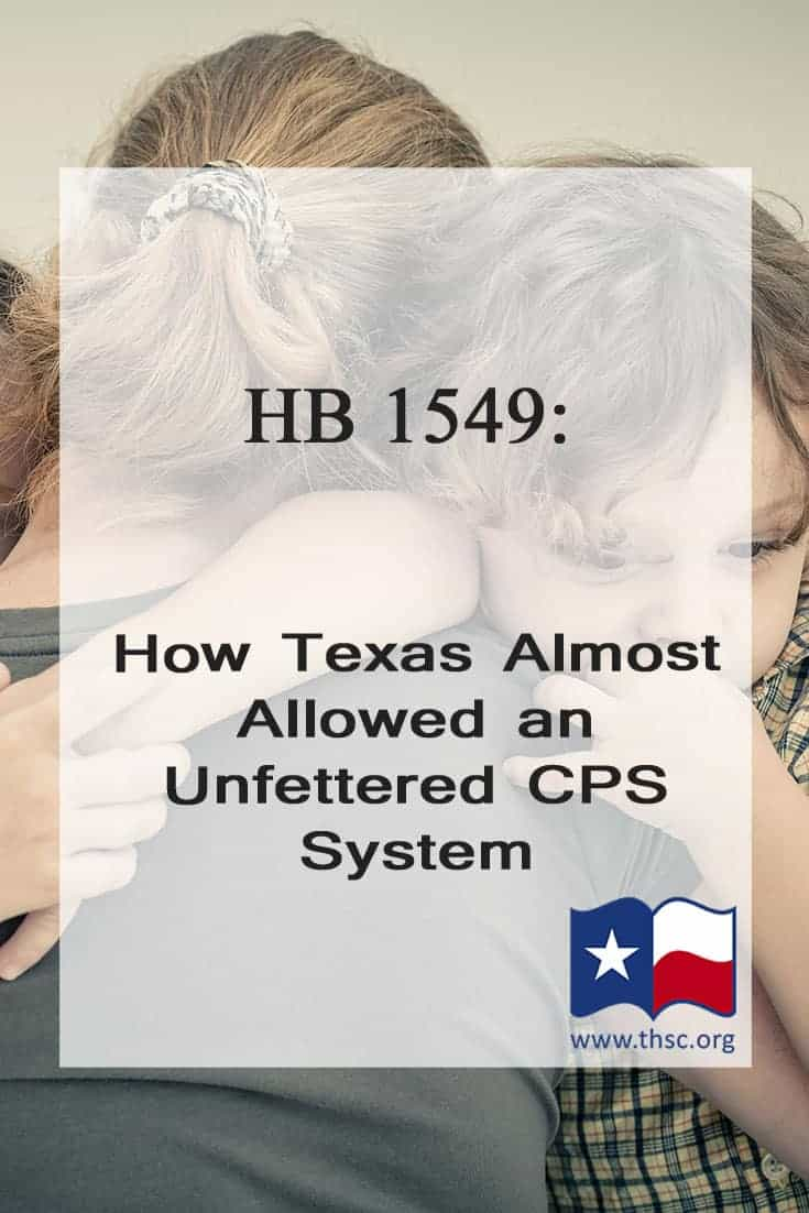 HB 1549: How Texas Almost Allowed an Unfettered CPS System