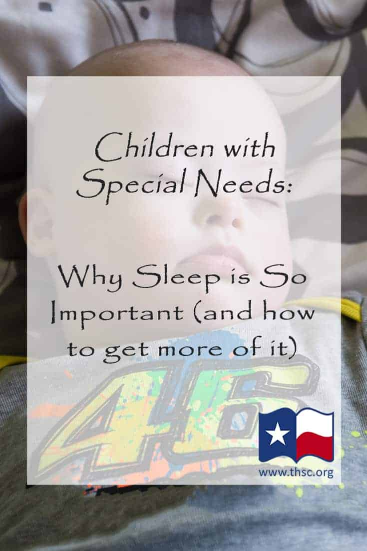 Children with Special Needs: Why Sleep is So Important (and how to get more of it)