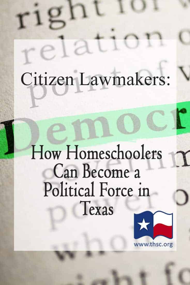 Citizen Lawmakers: How Homeschoolers Can Become a Political Force in Texas