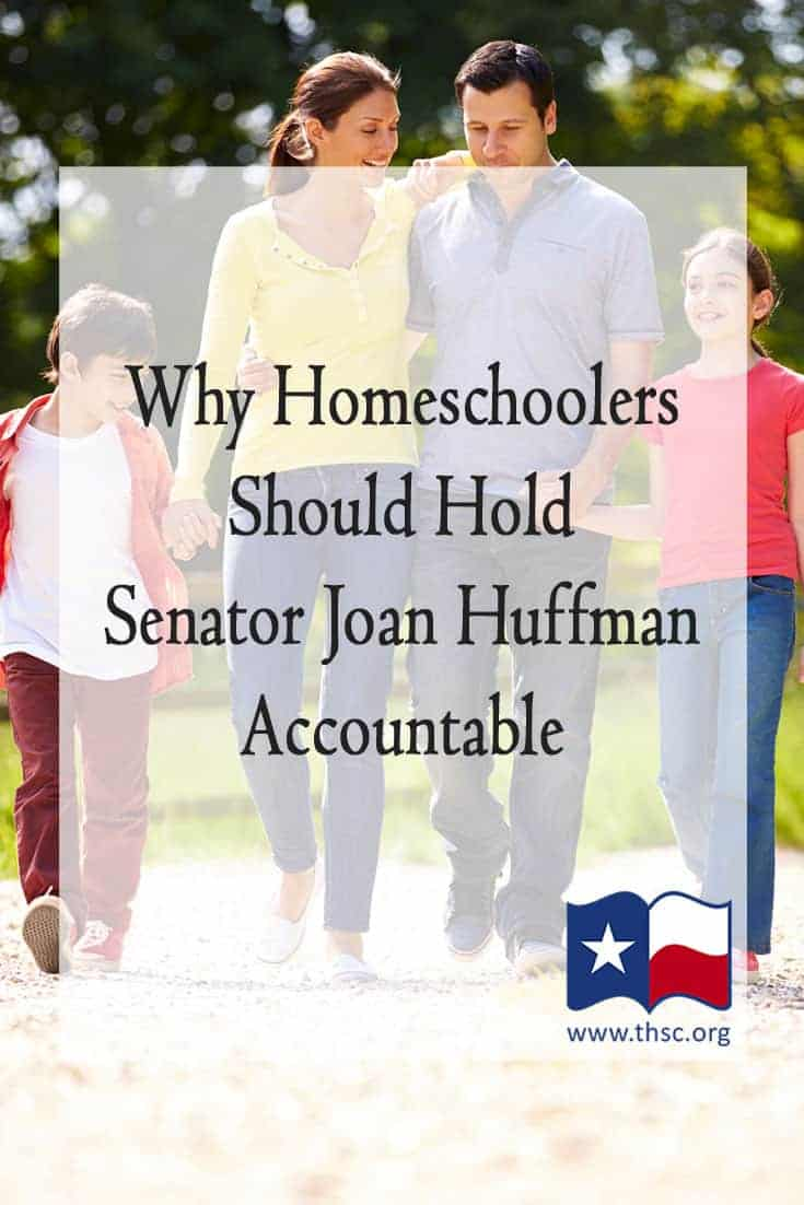 Why Homeschoolers Should Hold Senator Joan Huffman Accountable
