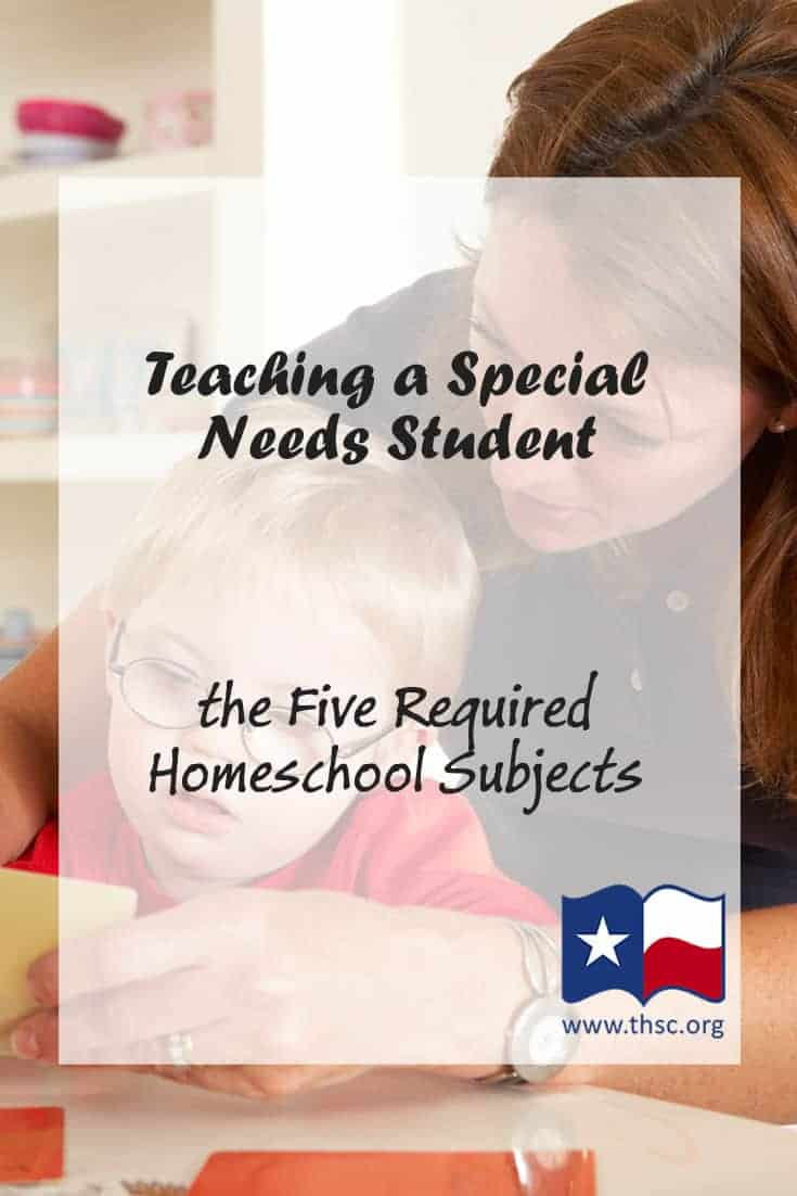 Teaching a Special Needs Student the Five Required Homeschool Subjects