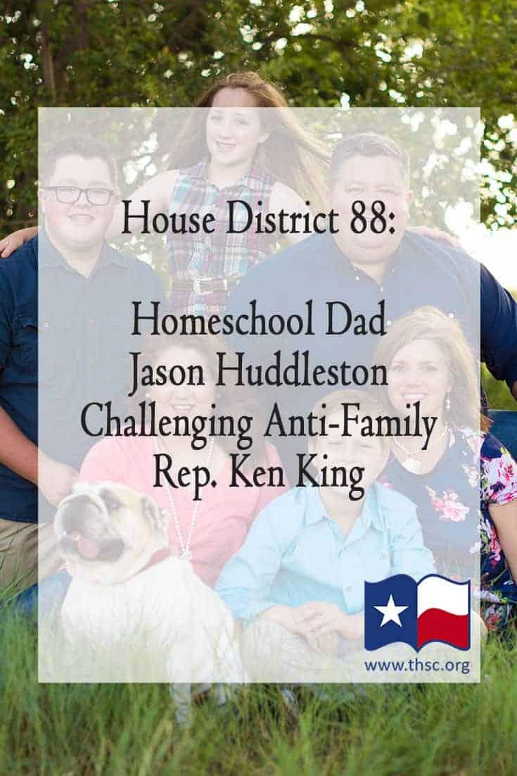 HD 88: Homeschool Dad Jason Huddleston Challenging Anti-Family Rep. Ken King