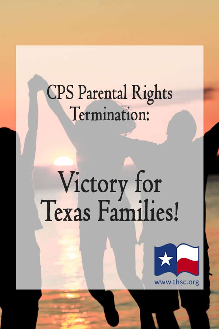 CPS Parental Rights Termination: Victory for Texas Families