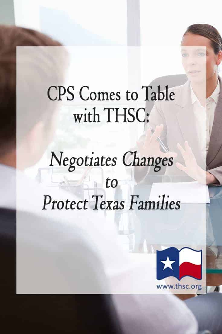 CPS, THSC Negotiates Changes to Protect Texas Families
