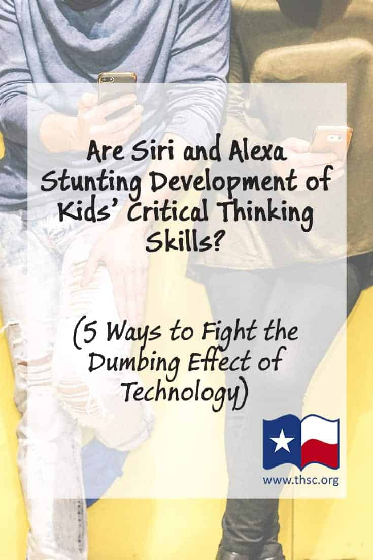 Are Siri and Alexa Stunting Development of Kids' Critical Thinking Skills? (5 Ways to Fight the Dumbing Effect of Technology)