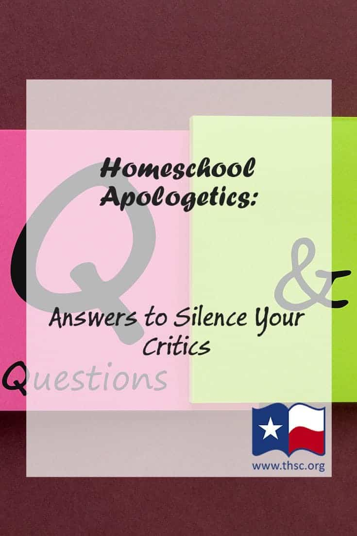 Homeschool Apologetics: Answers to Silence your Critics