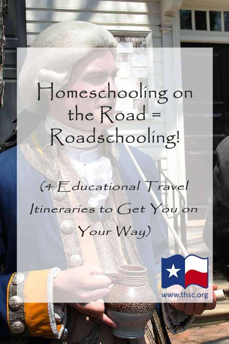 Homeschooling on the Road = Roadschooling! (4 Educational Travel Itineraries to Get You on Your Way)