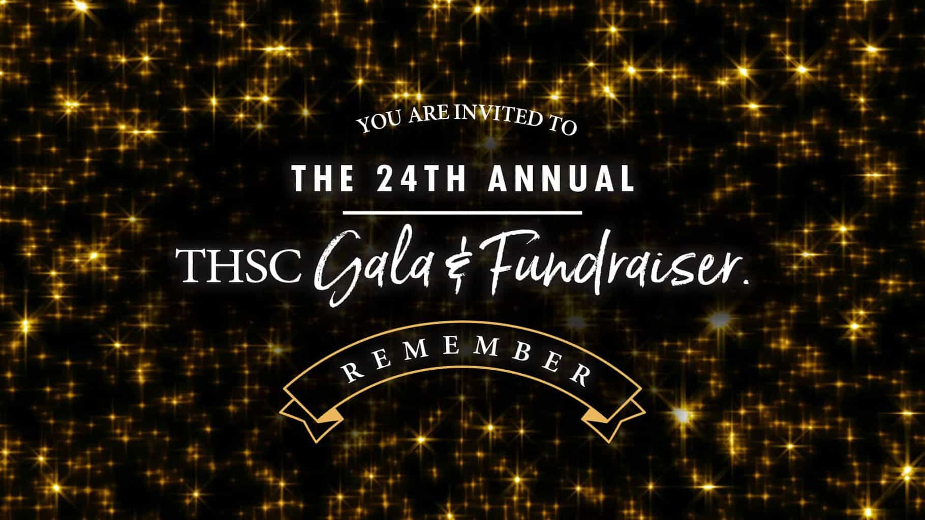 You're Invited to the 24th Annual THSC Gala and Fundraiser: Remember Edition